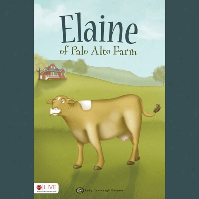 Elaine Of Palo Alto Farm (unabridged )