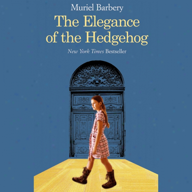 Elegance Of The Hedgehog (unabtidged)