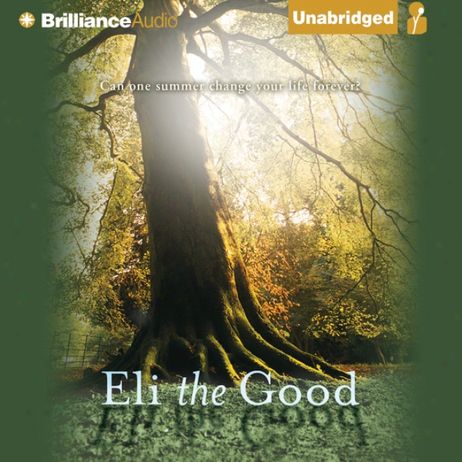 Eli The Good (unabridged)