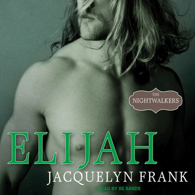 Elijah: Nightwalkers Series, Book 3 (unabridged)