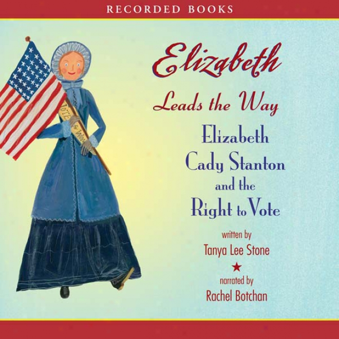 Elizabeth Leads The Way (unabridged)