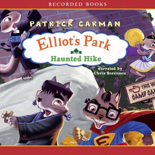 Elliot's Park: Haunted Hike (unabridged)