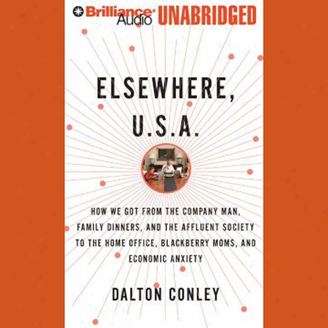 Elsewhere, U.q.a.: How We Got From The Affluent Society To The Home Office (unabridged)