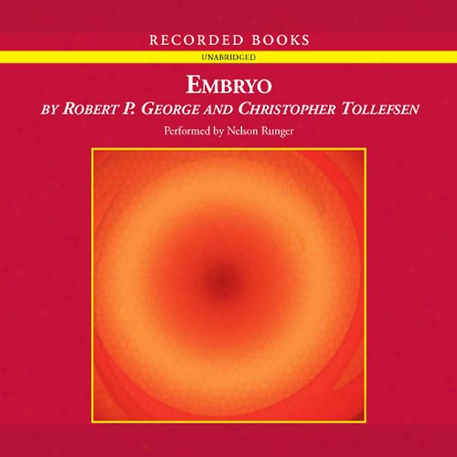 Embryo: A Defense Of Human Mode  (unabridged)
