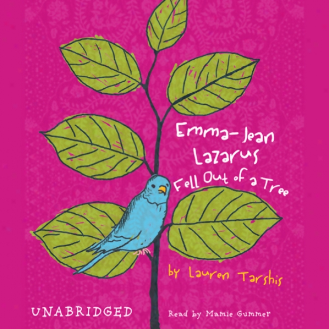 Emma-jean Lazarus Fell Out Of A Tree (unabridged)