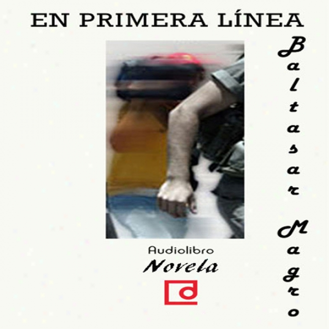 En Primera Linea [on The Front Line] (unabridged)