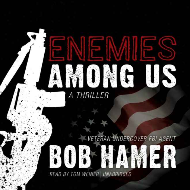 Enemies Among Us: A Thriller (unabridged)