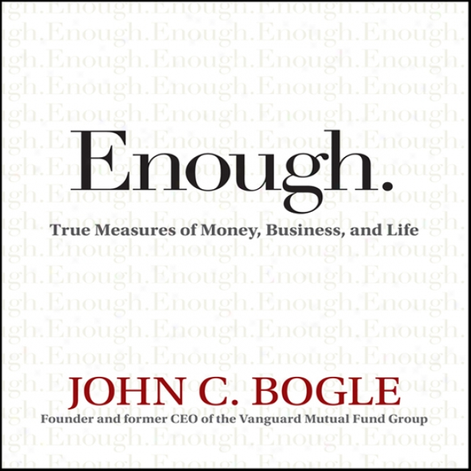 Enough: True Measures Of Money, Business, And Life (unabridged)