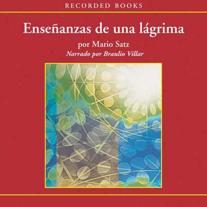 Ense?anzas De Una Lagrima [lessons Of A Rush with violence (texto Completo)] (unabridged)