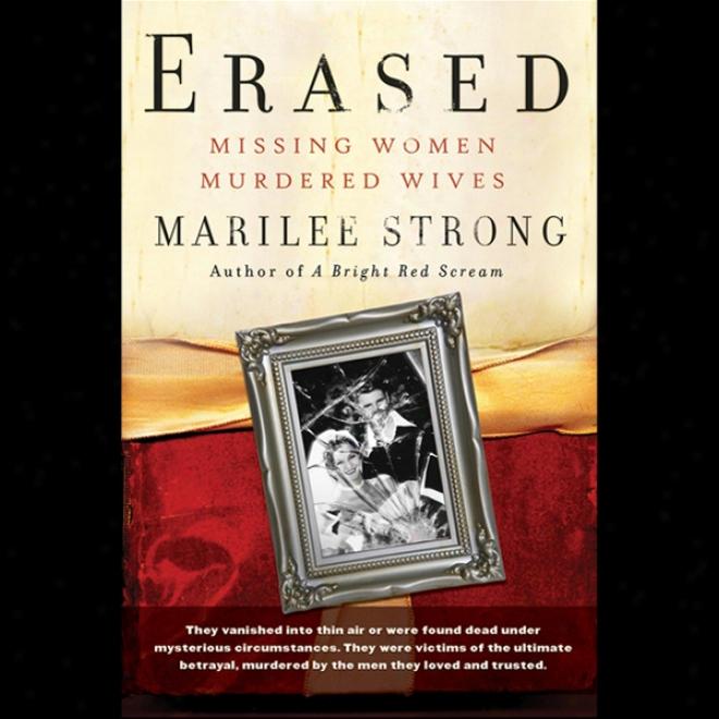 Erased: Missing Women, Murdered Wives (unabridged)