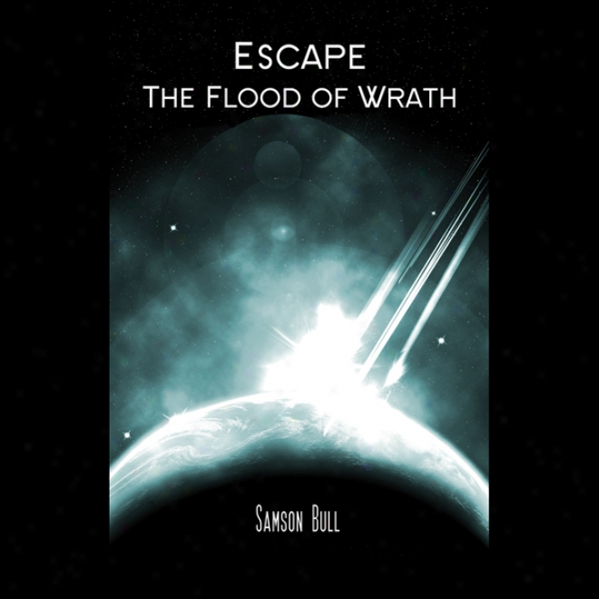 Escape The Flood Of Wrath