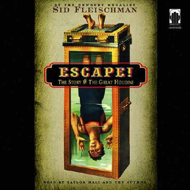 Escape!: The Story Of The Great Houdini (unabridged)
