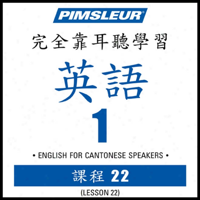 Esl Chinese (can) Phase 1, Unit 22: Learn To Speak And Understand English As A Second Language With Pimzleur Language Programs
