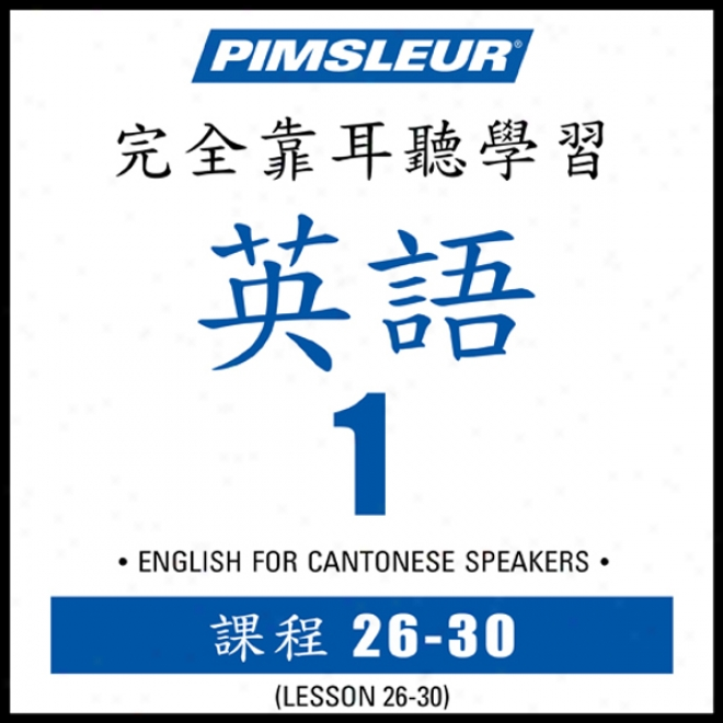 Esl Chinese (can) Phase 1, Unit 26-30: Learn To Speak And Understand Englksh As A Second Language With Pimsleur Language Pdograms