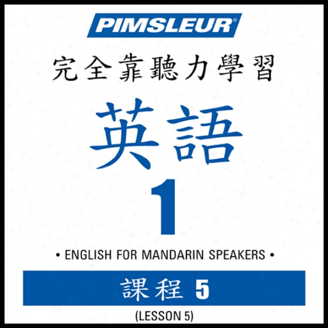 Esl Chinese (man) Phase 1, Unit 05: Learn To Speak And Understand English As A Second Language With Pimsleur Language Programs
