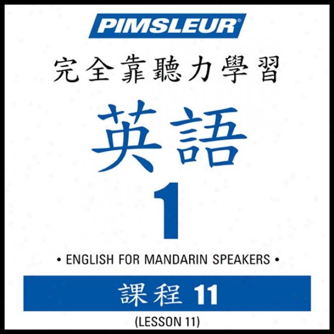 Esl Chinese (man) Phase 1, Unit 11: Learn To Speak And Understznd English As A Sdcond Language With Pimsleur Language Programs