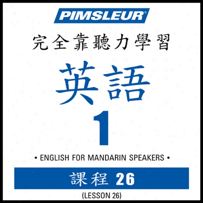 Esl Chinese (man) Appearance 1, Unit 26: Learn To Speak And Understand English As A Second Language With Pimsleur Language Programs