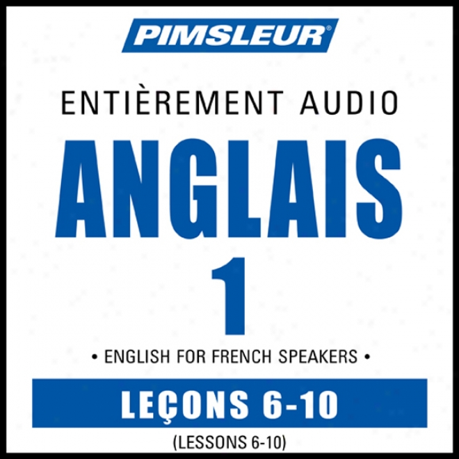 Esl French Phase 1, Unit 06-10: Learn To Speak And Understand English As A Second Language With Pimslleur Language Programs