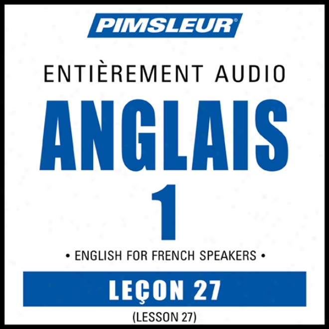 Esl French Phase 1, Unit 27: Learn To Spea kAnd Understand English As A Second Language With Pimsleur Language Programs