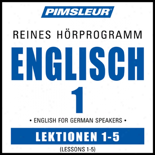 Esl German Phase 1, Unit 01-05: Learn To Utter And Understand English As A Secondary Expression With Pimsleur Langiage Probrams