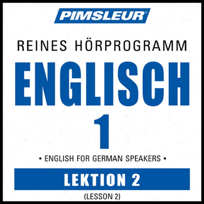 Esl German Phaes 1, Unit 02: Learn To Speak And Understand English As A Second Language With Pimsleur Language Programs