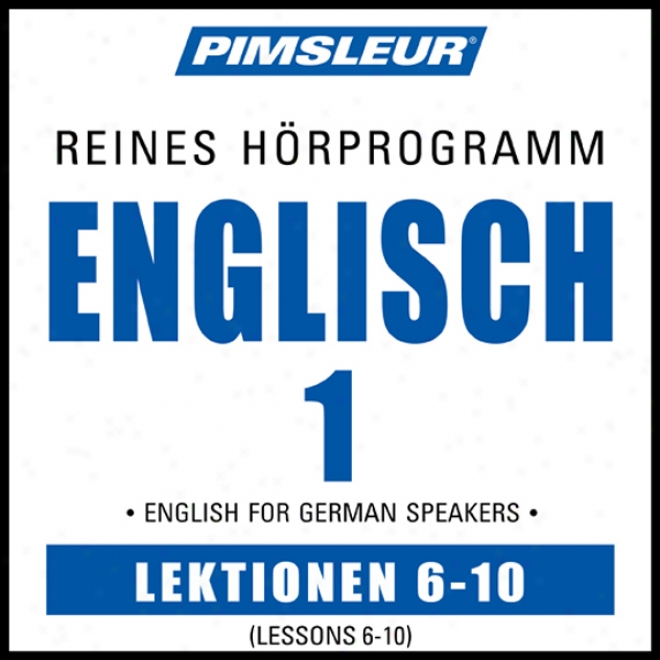 Esl German Phase 1, Unit 06-10: Learn To Speak And Understand English As A Approve Language With Pimsleur Language Programs