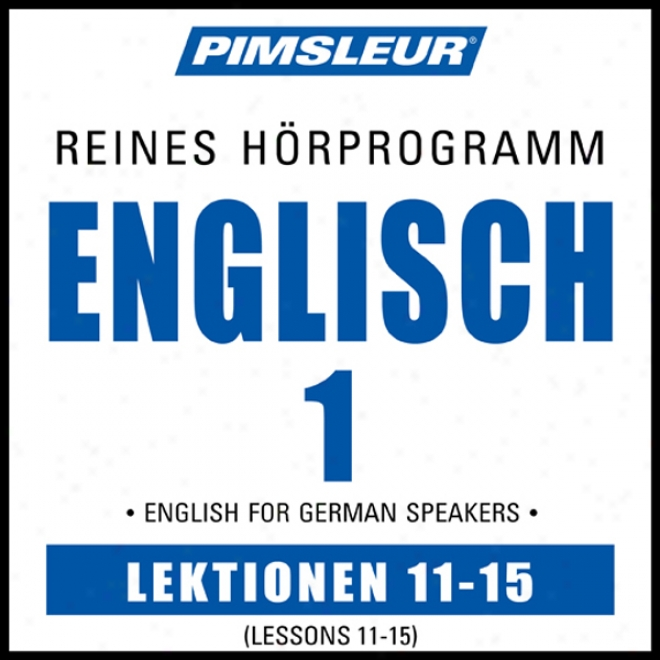 Esl German Phase 1, Unit 11-15: Be informed To Speak And Understand English As A Second Language With Pimsleur Language Programs