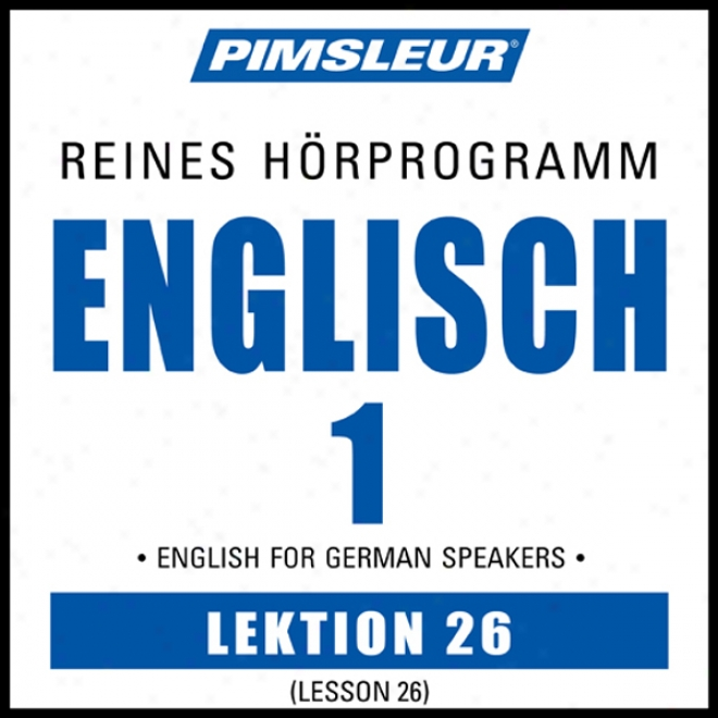 Esl Germa nPhase 1, Unit 26: Learn To Speak And Understand English As A Second Language Attending Pimsleur Language Programs