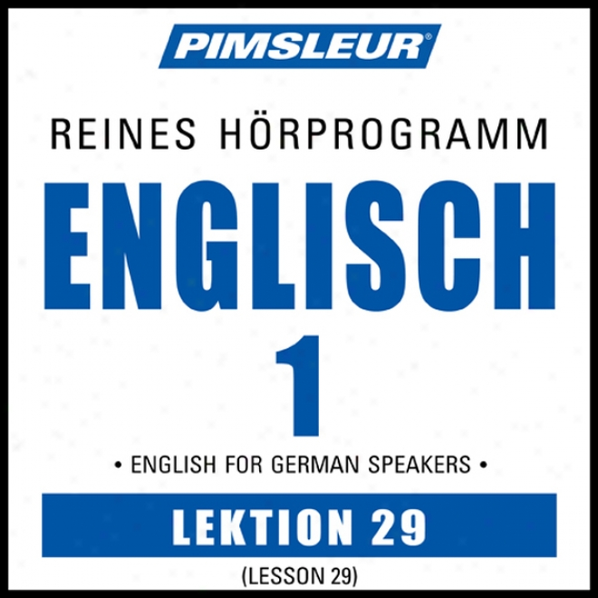 Esl Gefman Phaase 1, Unit 29: Learn To Speak And Understand Ebglish As A Second Language With Pimsleur Language Programs