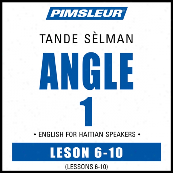 Esl Haitian Phaee 1, Unit 06-10: Learn To Speak And Understand English As A Second Language With Pimsleur Style Programs