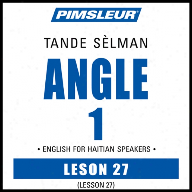 Esl Haitian Phase 1, Unit 27: Be informed of To Speak And Understand English As A Second Language With Pimsleur Language Programs