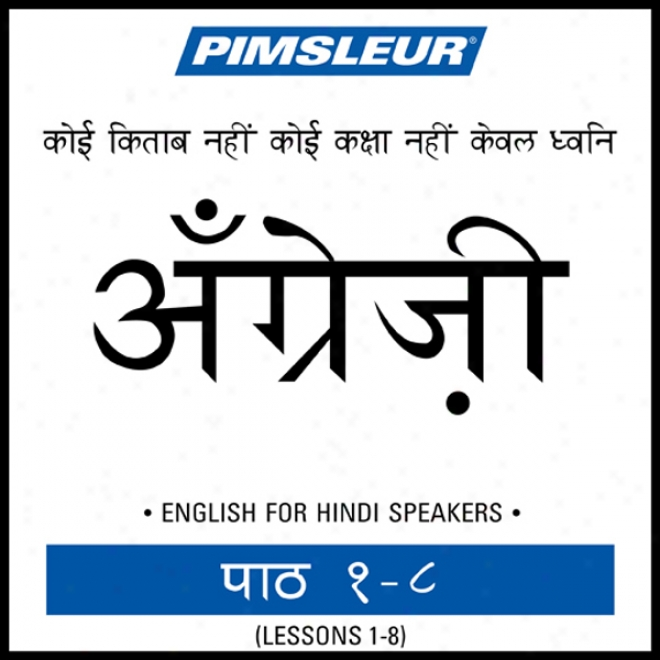 Esl Hindi Phase 1, Units 1-8: Be informed of To Speak And Understand English As A Second Language With Pimsleur Language Programs