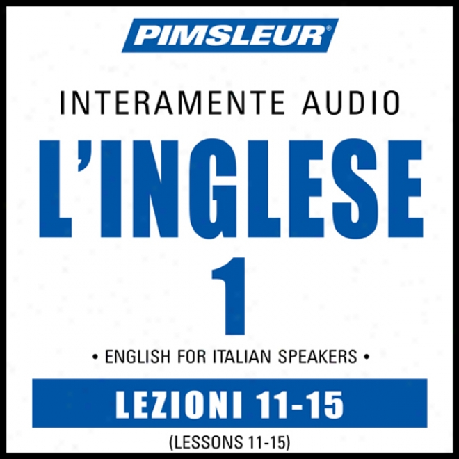 Esl Italian Phase 1, Unit 11-15: Learn To Tell And Understand English As A Maintainer Expression With Pimsleur Language Programs