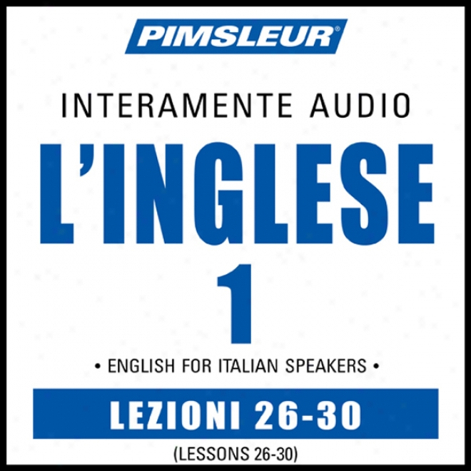 Esl Italian Phase 1, Unit 26-30: Learn To Speak And Understand English As A Second Language With PimsleurL anguage Programs