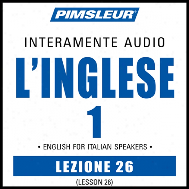 Esl Italian Phase 1, Unit 26: Learn To Speak And Understand English As A Maintainer Language With Pimsleur Language Programs