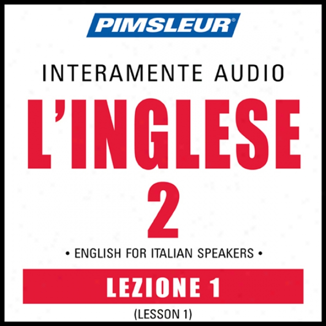 Esl Italian Phase 2, Unit 01: Learn To Speak And Understand English As A Second Language With Pimsleur Language Progrrams