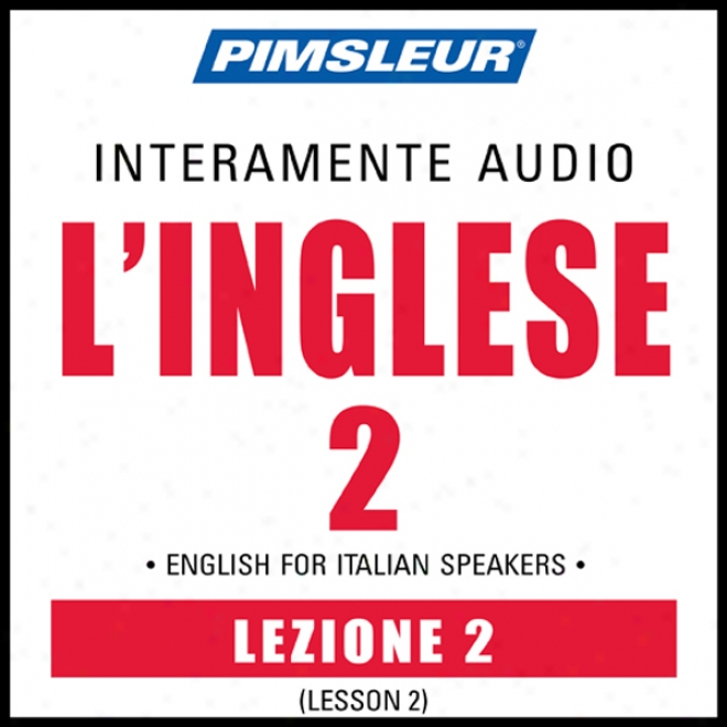 Esl Language of Italy Phase 2, Uniy 02: Learn To Speak And Understand English As A Second Language With Pimsleur Language Programs