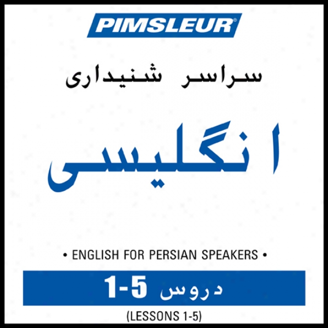 Esl Persian Phase 1, Unit 01-05: Learn To Speakk And Understand English As A Second Language Upon Pimsleur Language Programs