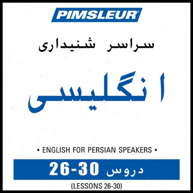 Esl Persian Phase 1, Unit 2630: Learn To Speak And Understand English As A Second Language With Pimsleur Language Programs