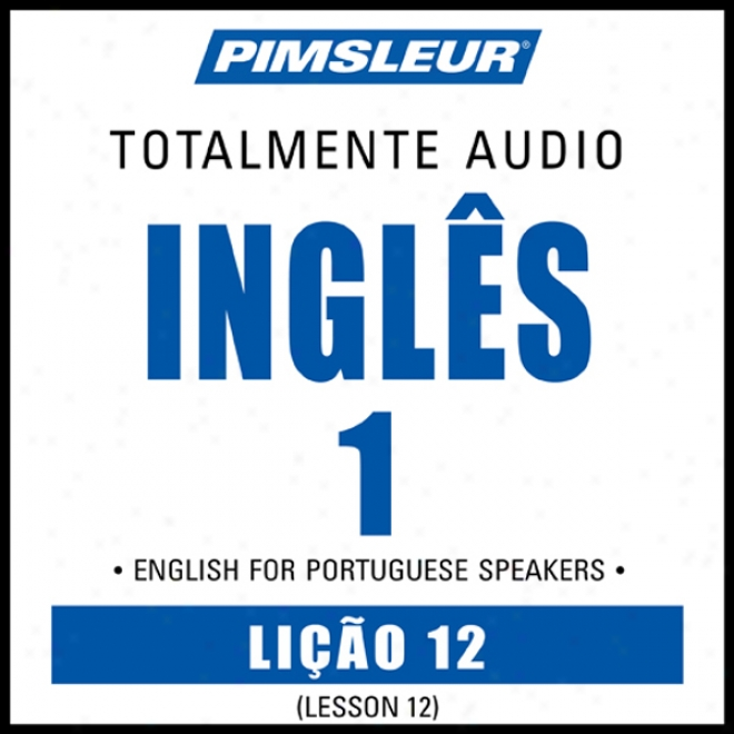 Esl Port (braz) Phase 1, Unit 12: Be informed of To Speak And Learn English As A Second Lang8age Through  Pimsleur Langyage Programs