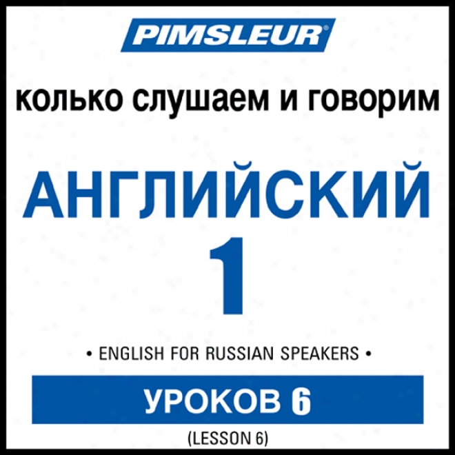 Esl Russian Phase 1, Unit 06: Learn To Speak And Understand English As A Maintainer Language With Pimsleur Language Programs