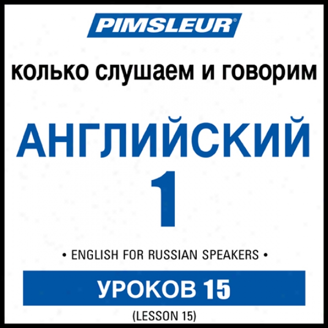 Esl Russian Phase 1, Uint 15: Learn To Talk And Be an intelligent being English As A Second Expression With Pimsleur Speech Programs
