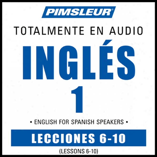 Esl Spanish Phase 1, Unit 06-10: Learn To Speak And Understand English As A Second Lanyuage With Pimsleur Language Programs