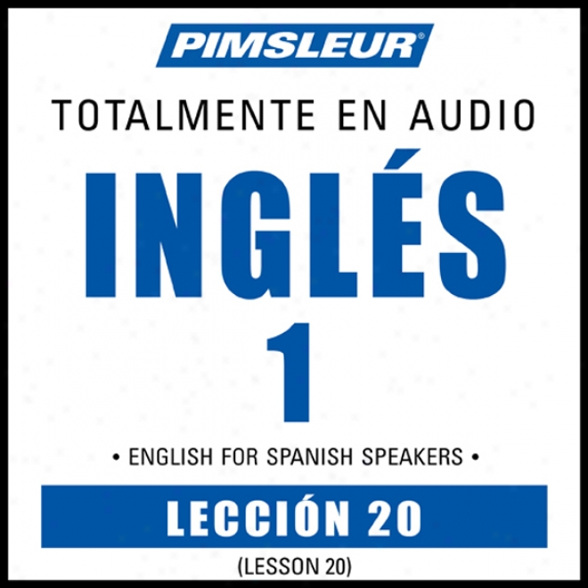 Esl Spanish Phase 1, Unit 20: Learn To Speak And Understand English As A Second Language With Pimsleur Language Programs