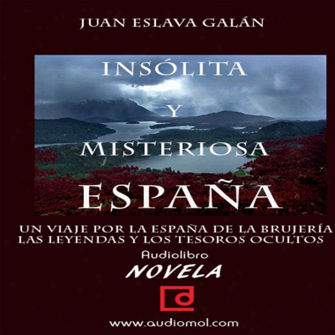 Espa?a Insolita Y Misteriosa [unusual And Mysteirous Spain] (unabridged)