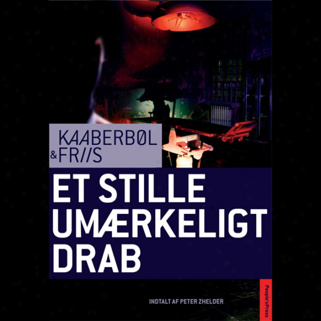 Et Stille Um?rkeligt Drab [quiet, Imperceptible Killings] (unabridged)
