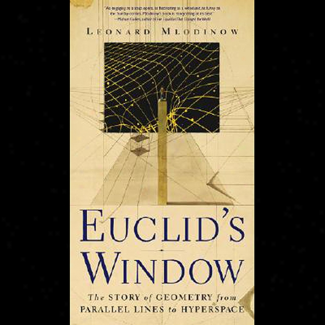 Euclid's Window: The Story Of Geometry From Like Lines To Hyperspace (unabridbed)