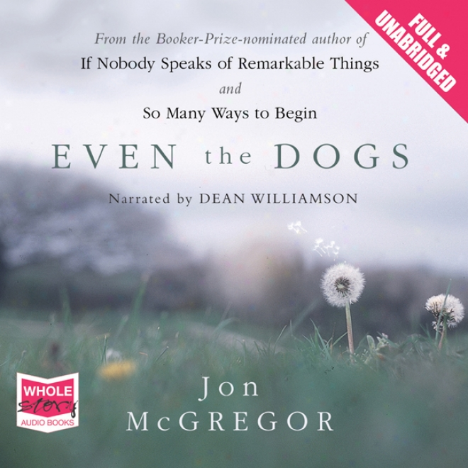 Even The Dogs (unabridged)