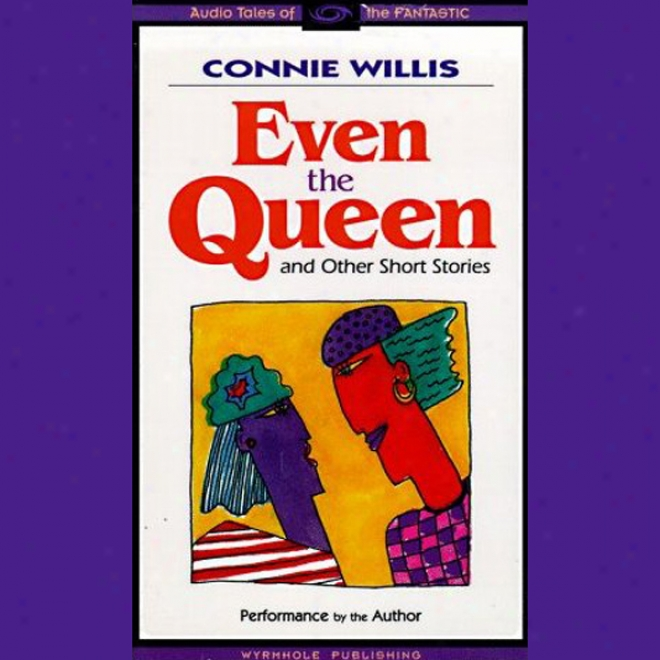Even The Queen & Other Short Storries (unabridged)
