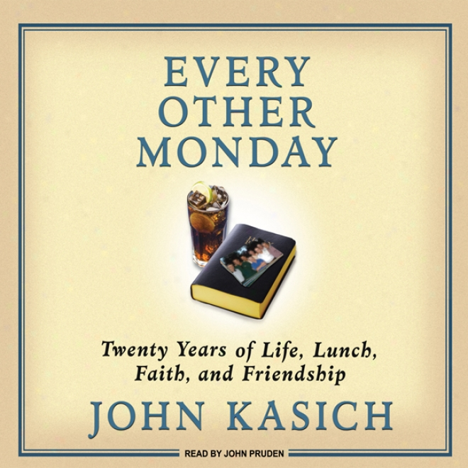 Every Other Monday: Twenty Years Of Life, Lunch, Faith, And Friendship (unabridged)